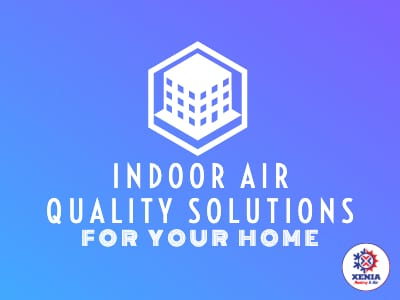 Indoor Air Quality Solutions for Your Home