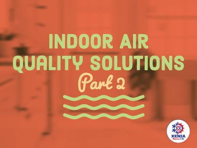 Indoor Air Quality Solutions For Your Home Part 2