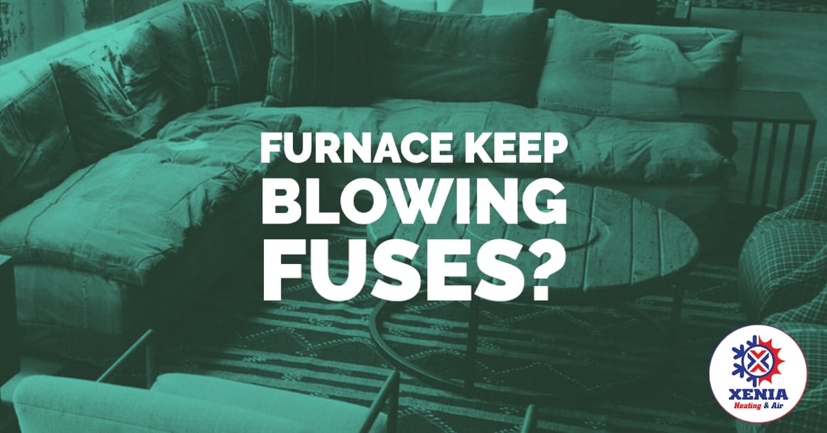 Why Does My Furnace Keep Blowing Fuses?